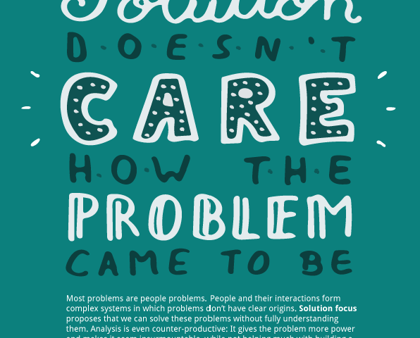 Solution Focus: In most cases the solution doesn't care how the problem came to be